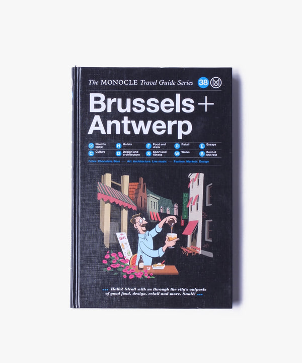 Monocle Travel Guide - Antwerp + Brussels