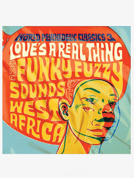 World Psychedelic Classics 3 - Love's A Real Thing - 2xLP