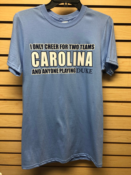 I Only Cheer for Two Teams T-Shirt