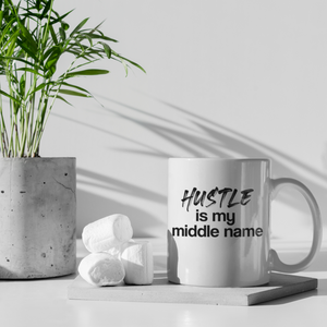 Hustle is My Middle Name Mug