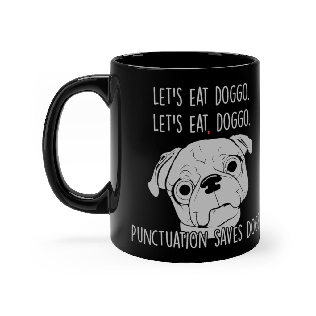 "Dog Mom ""Let's Eat Doggo"" Black Mug For Dog Moms and Dog Dads"