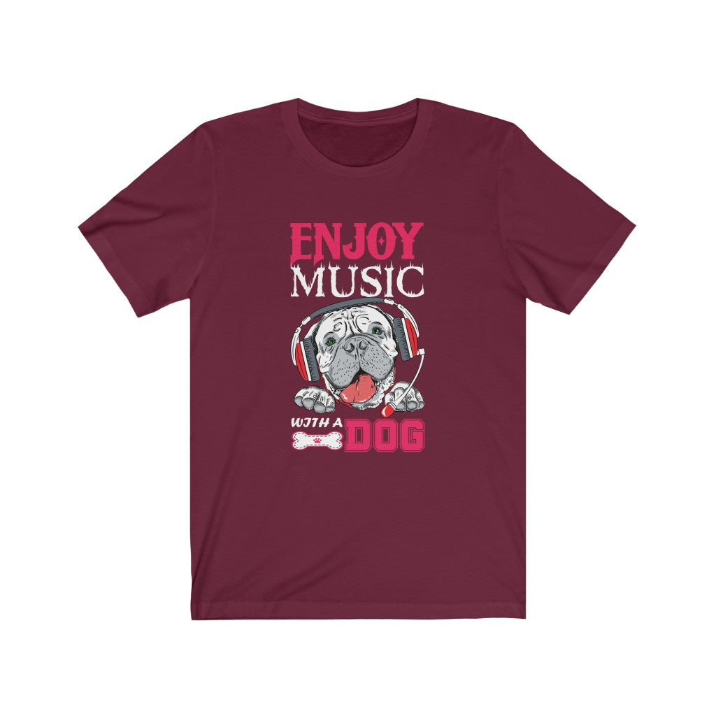 "Dog Mom ""Enjoy Music WIth A Dog"" T-Shirt For Dog Moms and Dog Dads"