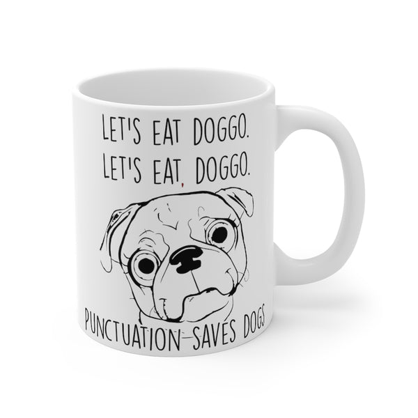 "Dog Mom ""Let's Eat Doggo"" Mug for DOg Moms and Dog Dads"