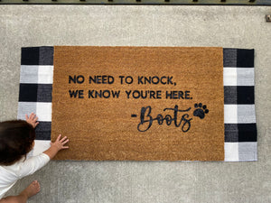 No Need To Knock, We Know You're Here - __________ Door Mat
