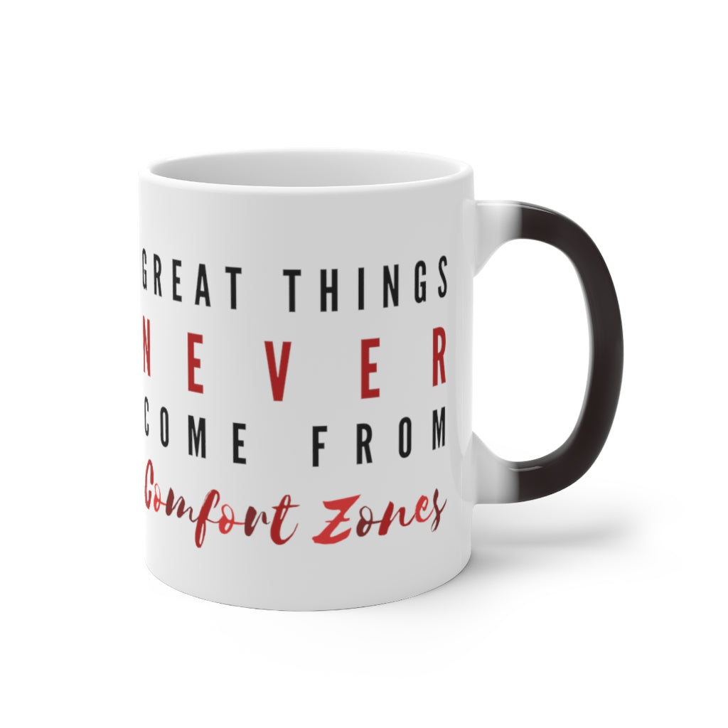 Great Things Never Come From Comfort Zones Color Changing Mug