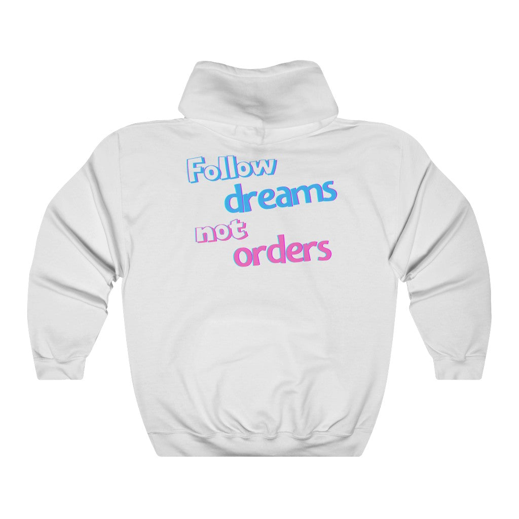 Men's Follow Dreams Not Orders Hoodie Sweatshirt