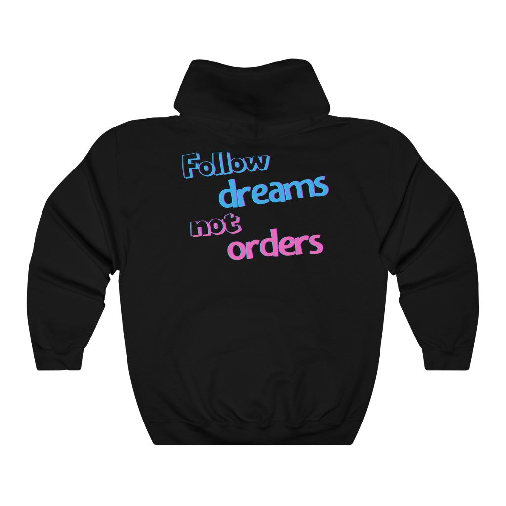 Women's Follow Dreams Not Orders Hoodie Sweatshirt