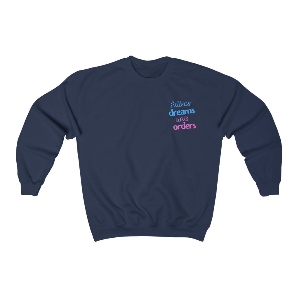 Women's  Follow Dreams Not Orders Pullover Sweatshirt