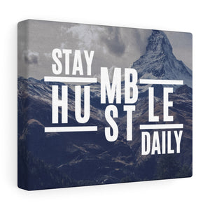 Stay Humble Hustle Daily Mountain Canvas Wrap