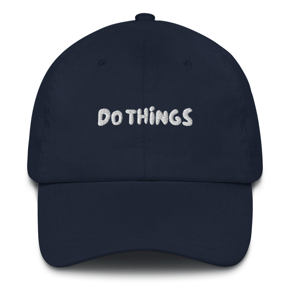 Do Things Embroidered Dad Hat