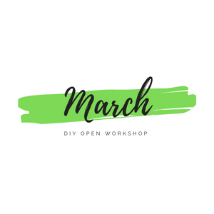 March DIY Open Workshop