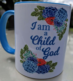 I am a Child of God 11oz mug