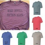 Make Orwell Fiction Again - Adult Unisex Tee