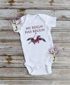 My Reign Has Begun - Infant Bodysuit