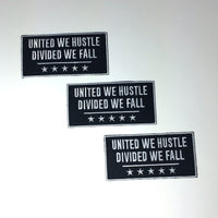 United We Hustle•Divided We Fall 2 X 4 inch Motivational Patch