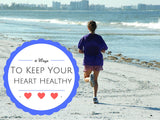 6 Ways To Keep Your Heart Healthy
