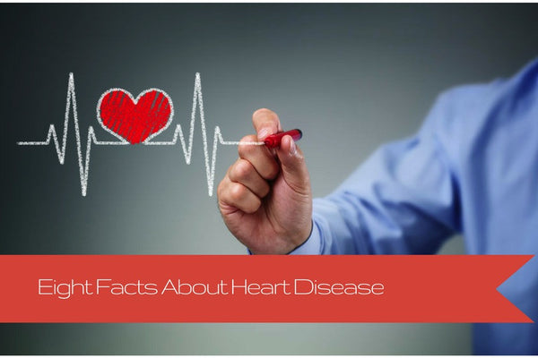 Eight Facts About Heart Disease
