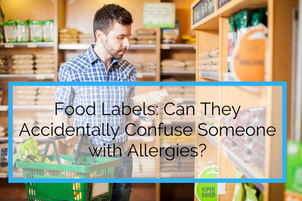 Food Labels Can They Accidentally Confuse Someone with Allergies