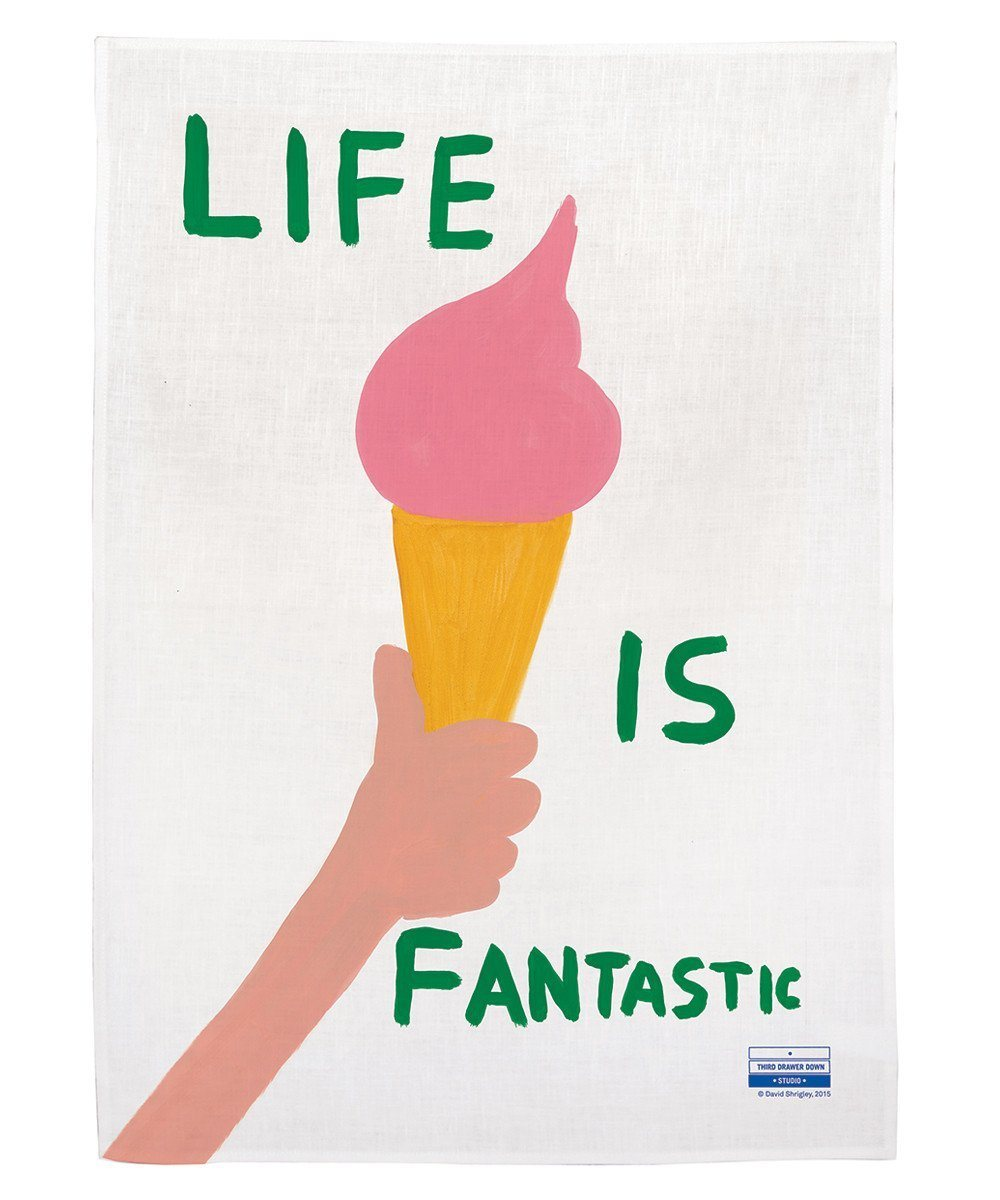 Third Drawer Down X David Shrigley, Life Is Fantastic Tea Towel Textiles Third Drawer Down Studio Default