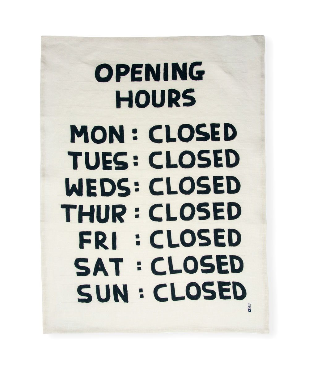 Third Drawer Down X David Shrigley, Opening Hours Tea Towel