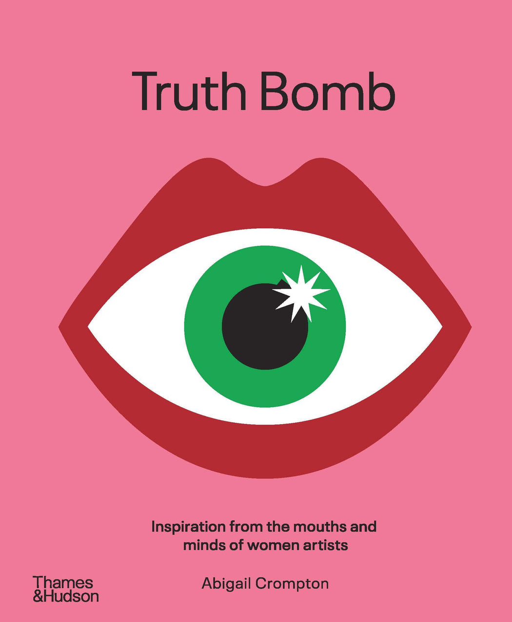 Truth Bomb book x Abigail Crompton Book Thames and Hudson Default