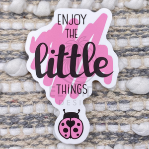 Pink Enjoy The Little Things Sticker