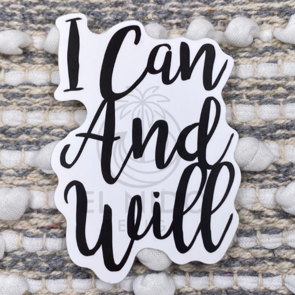 I Can And Will Sticker