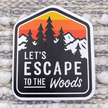Load image into Gallery viewer, Let's Escape to the Woods Sticker