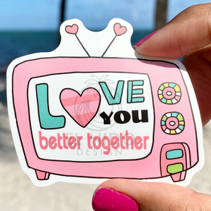 Love you better together Sticker