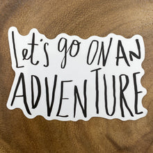 Load image into Gallery viewer, Let's Go On An Adventure Sticker