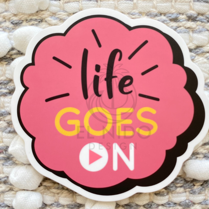 Life Goes On Sticker
