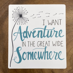 I Want Adventure is the Great Wide Somewhere Sticker