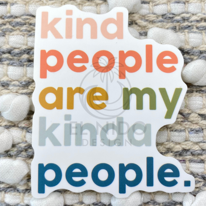 Kind People are My Kinda People Sticker