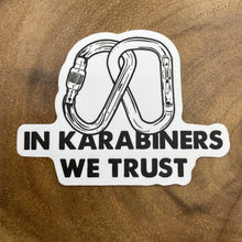 Load image into Gallery viewer, In Karabiners We Trust Sticker