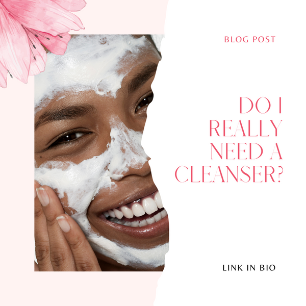 Do I really need a cleanser?