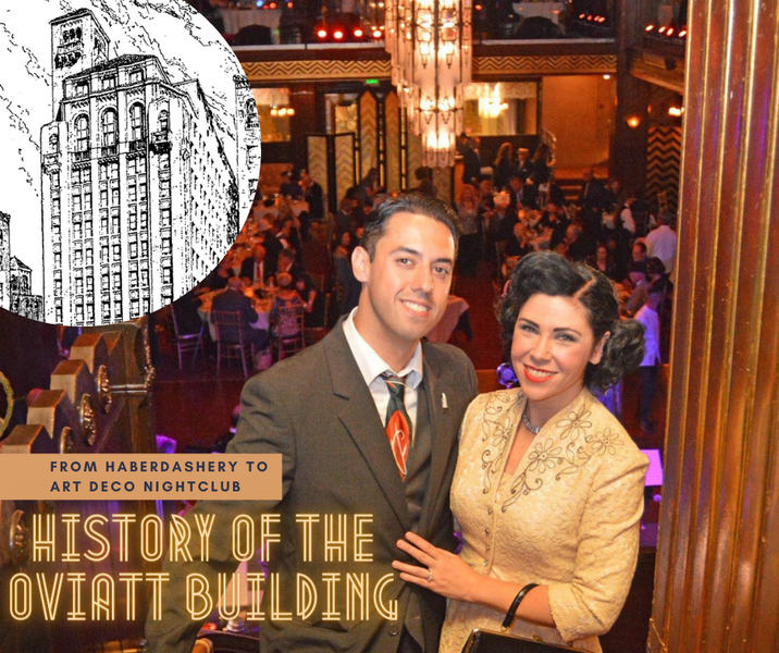 From Haberdashery to a Modern Art Deco Nightclub: A Brief History of the James Oviatt Building in Downtown Los Angeles