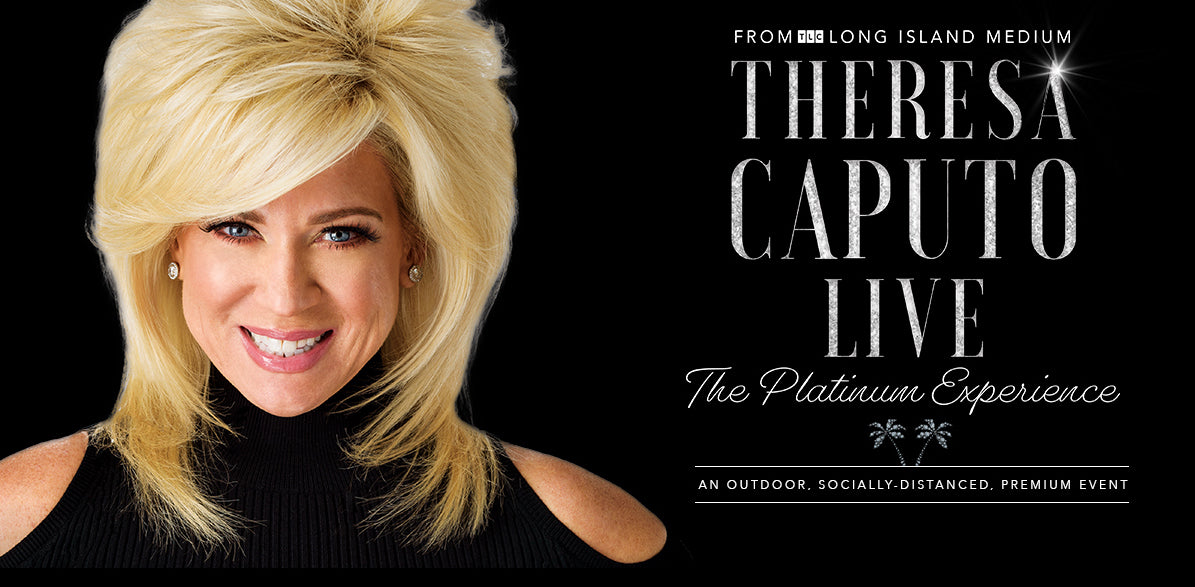 Theresa Caputo Live: The Platinum Experience - New Events Added!