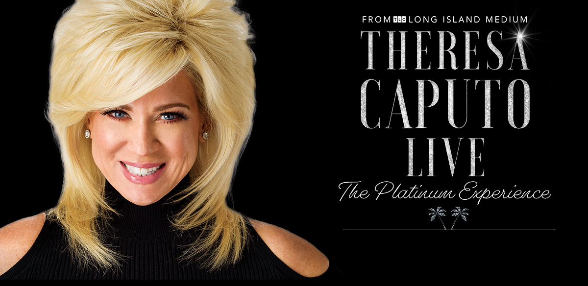 Theresa Caputo Live: The Platinum Experience - Myrtle Beach Events Added!
