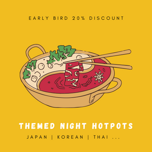Themed Hot Pot Nights (info on Instagram)