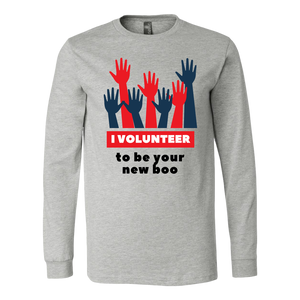 """ I VOLUNTEER TO BE YOUR NEW BOO"" LONG SLEEVED MEN CASUAL SHIRT"