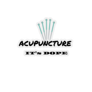 Acupuncture It's Dope Sticker