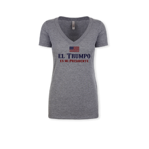 El Trumpo Es Mi Presidente - Ladies Tri-Blend V-Neck Tee