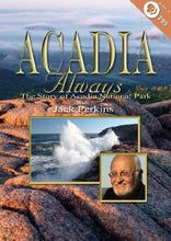 Load image into Gallery viewer, Acadia Always: The Story of Acadia National Park