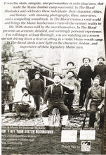 Load image into Gallery viewer, In the Blood: Uncovering the life, skills & character of the turn of the century Maine lumbermen and river drivers.