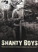Load image into Gallery viewer, Shanty Boys: Myths and realities of the Maine woodsman and river driver