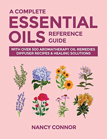 A Complete Essential Oils Reference Guide