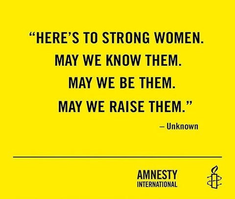 amnesty here's to strong women quote