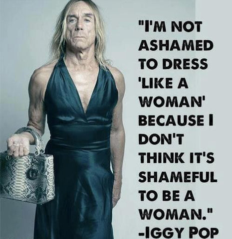 Iggy Pop on dressing like a woman
