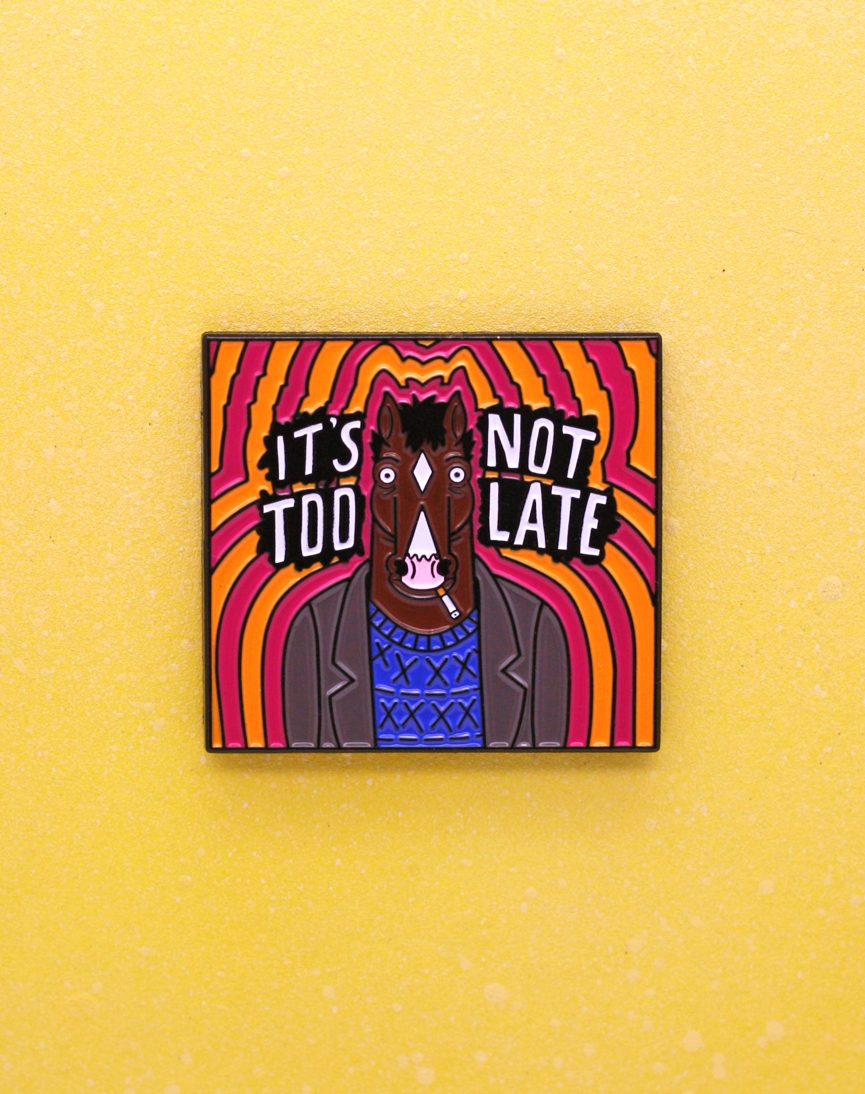 """It's Not Too Late"" Bojack Horseman Enamel Pin Badge on Yellow"