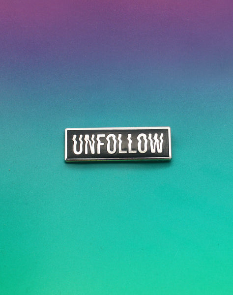 Metal Hard Enamel Unfollow Glitchy Type- Best Graphic design Broochs